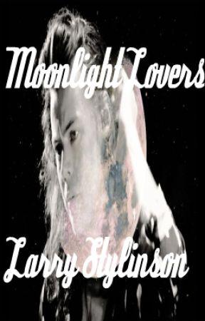 Moonlight Lovers|| Larry Stylinson Fanfic by BebeeNikole