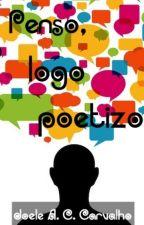 Penso, logo poetizo by JoeleCarvalho