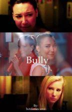 Bully- a brittana fanfiction by hotdamncamz