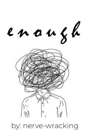 enough. by nerve-wracking