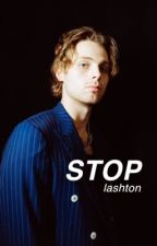 stop ➺ lashton ✓ by dreamshaded