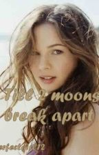 till 2 moons break apart by perfectgirl12