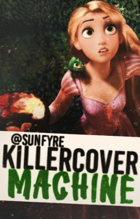 Killer Cover Machine (closed for requests) by Sunfyre