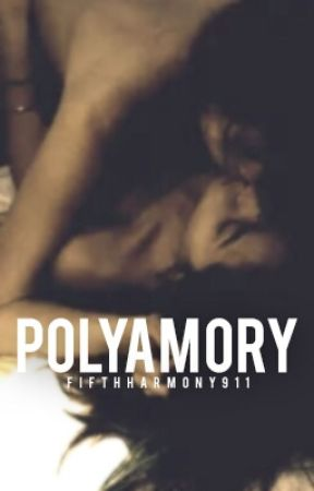 Polyamory (Camren/You Smut) by FifthHarmony911