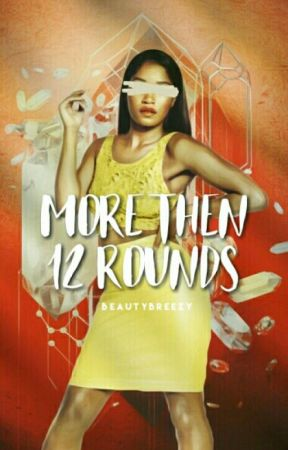 More Than 12 Rounds  by beautybreezy