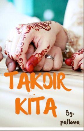 TAKDIR KITA  by MayaRahman93