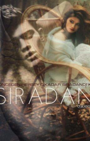 SIRADAN ( DÜZENLENİYOR ) by omrkys