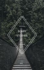Scary stories by InannaGilbert