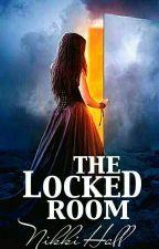 The Locked Room | ✓ by Iamnikki1