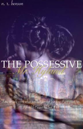 The Possessive Mr. Hyland by typokween