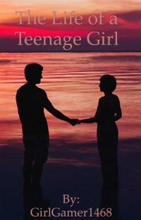 The Life of a Teenage Girl  [Completed] cover