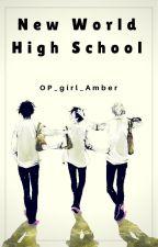 New World High school (Portgas D Ace x reader) AU by OP_girl_Amber