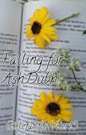 Falling for Him   AshDubh   Completed by littlefanficwriter13