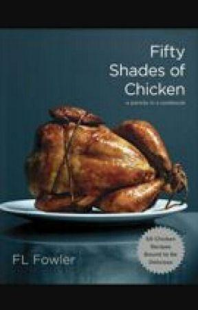 50 Shades Of Chicken  by PotatoGoddess__