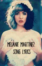 Melanie Martinez Song Lyrics by XxEloni_The_EmojixX