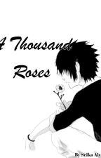 A Thousand Roses [Sasuke X Reader] by theanomini