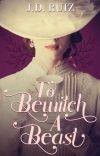 To Bewitch A Beast cover
