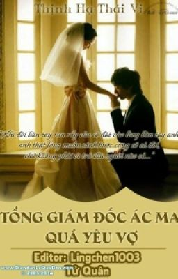 Tổng Giám Đốc Ác Ma Quá Yêu Vợ
