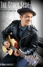 The Other Side (A Bruno Mars Fan-Fic) by his_hooligan