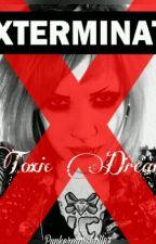 Toxic Dreams (A MCR/Killjoy Fic) by supermodelcraving