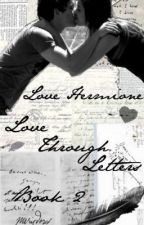 Love Hermione (Love Through Letters: Book 2) by ThePotterPrincess