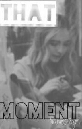 That Moment by NoItsReanna