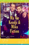 Ma Vie~Kendji & Mika~Fiction [ PARTIE 2] cover