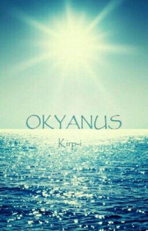 OKYANUS by Kirp-i