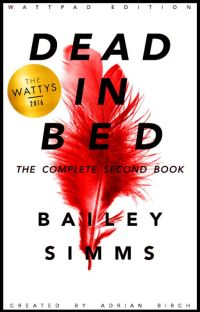 DEAD IN BED By Bailey Simms: The Complete Second Book cover