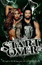 Start Over || Roman Reigns by adoreesun