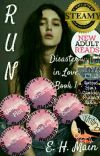 Run (Disasters in Love: Book 1) (Part 1 COMPLETE) cover