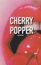 Cherry Popper | ✓ by latenight_