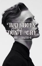 Bad Boys Don't Cry by _Faith-o_