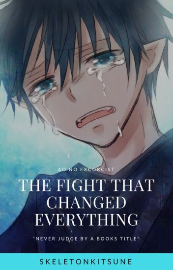 The Fight That Changed Everything (Ao No Exorcist)