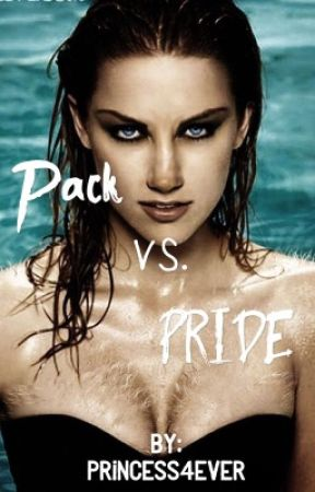 Pack VS. Pride by Princess4ever