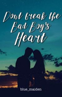 Don't break the Bad Boy's heart (soon to be published) cover