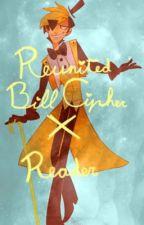 ~Reunited~ Bill Cipher X Reader by EeveeStarChild