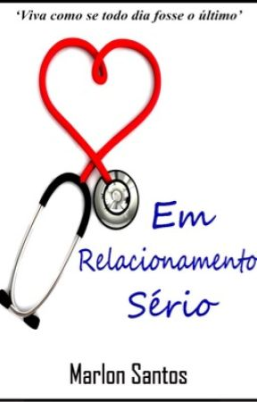 Em Relacionamento Sério (Concluída) by MarlonSantosLS