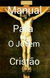 Manual Para O Jovem Cristão cover