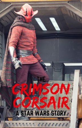 The Crimson Corsair: Act 1 by CrimsonCorsair