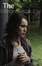 The Million Dollar Lie •Clexa AU by BeneditM