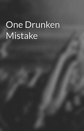 One Drunken Mistake by rumonkey6