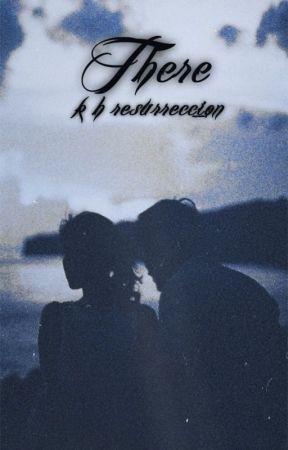 There by KHResurreccion