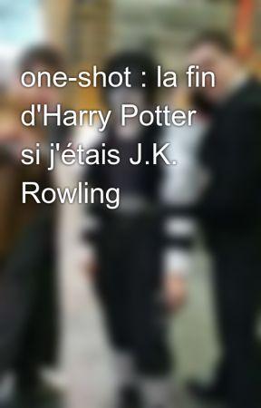 one-shot : la fin d'Harry Potter si j'étais J.K. Rowling by Adminae