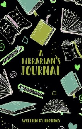 A Librarian's Journal by prohngs