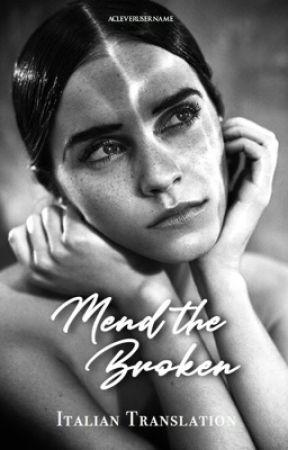 Mend the Broken [Italian Translation] by pezharls