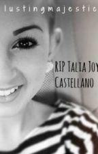 Rest In Peace, Talia Joy Castellano by seeking