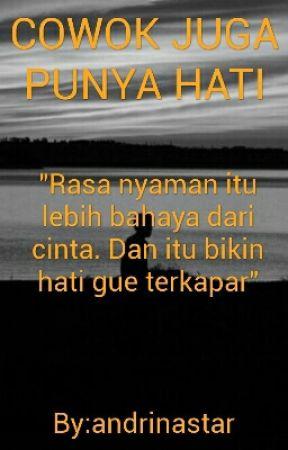 Cowok Juga Punya Hati by andrinastar