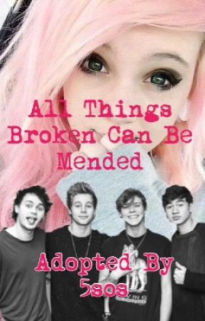All Things Broken Can Be Mended~ 5SOS by MelMal121