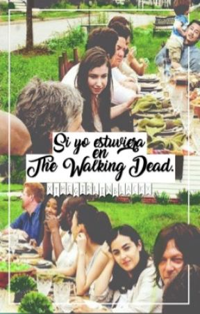 ➳Si yo estuviera en The Walking Dead.  by xTheGirlInBlackx